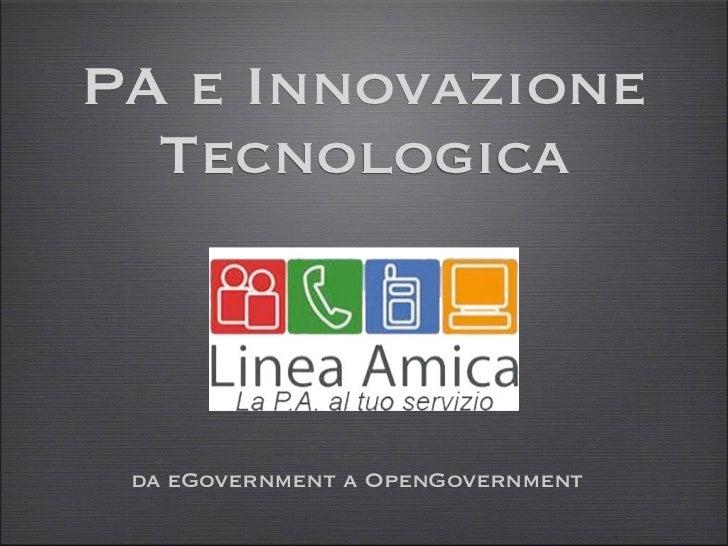 PA e Innovazione  Tecnologica da eGovernment a OpenGovernment