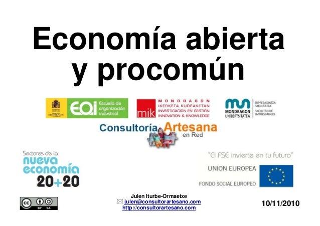 10/11/201010/11/2010 Julen Iturbe-Ormaetxe julen@consultorartesano.com http://consultorartesano.com Economía abierta y pro...