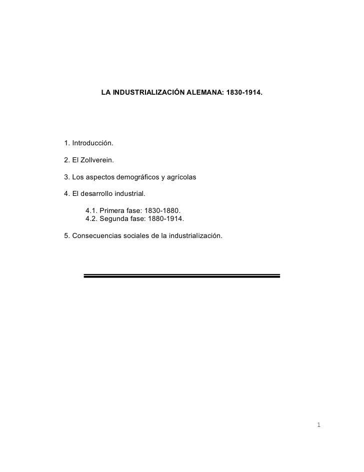 LA INDUSTRIALIZACIÓN ALEMANA: 1830-1914.     1. Introducción.  2. El Zollverein.  3. Los aspectos demográficos y agrícolas...