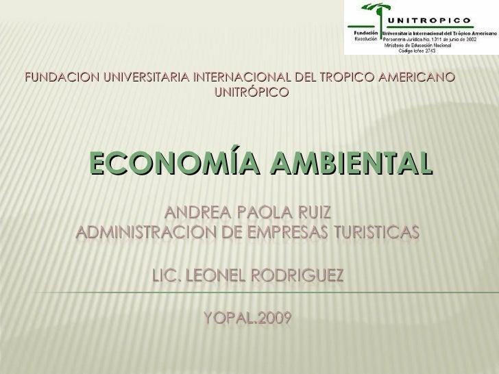 ECONOMÍA AMBIENTAL FUNDACION UNIVERSITARIA INTERNACIONAL DEL TROPICO AMERICANO UNITRÓPICO