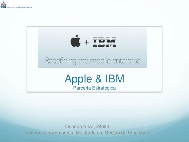 Apple & IBM Parceria Estratégica Orlando Silva, 24624 Economia da Empresa, Mestrado em Gestão de Empresas