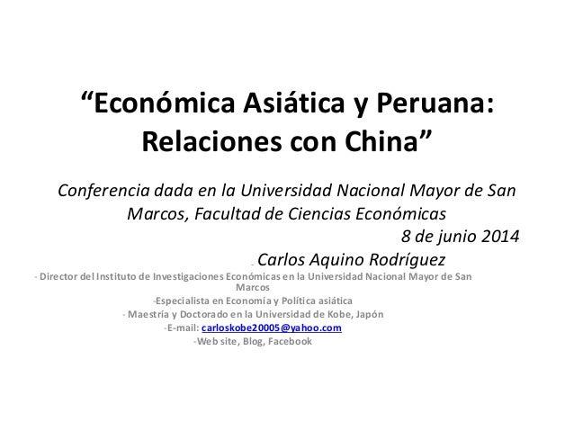 """""""Económica Asiática y Peruana: Relaciones con China"""" Conferencia dada en la Universidad Nacional Mayor de San Marcos, Facu..."""