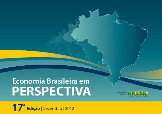 17 Edição | Dezembro | 2012 a Ministério da Fazenda Economia Brasileira em PERSPECTIVA