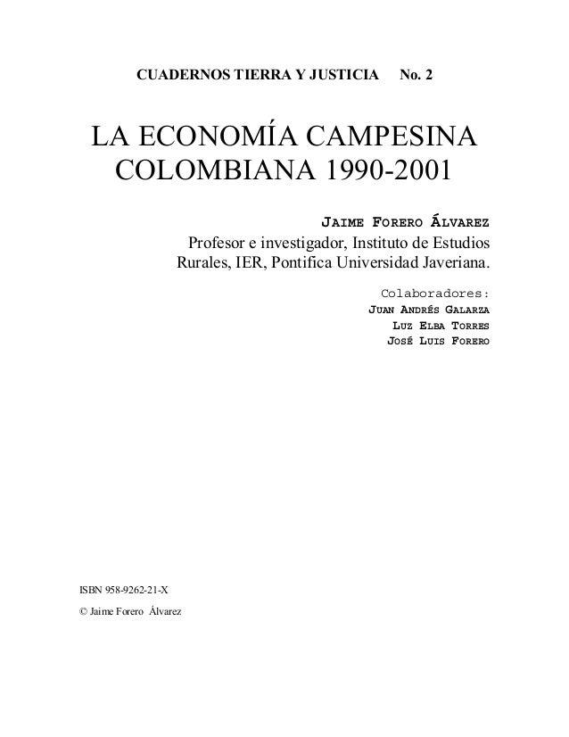 CUADERNOS TIERRA Y JUSTICIA               No. 2  LA ECONOMÍA CAMPESINA   COLOMBIANA 1990-2001                             ...
