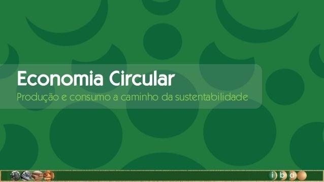 Economia Circular Produção e consumo a caminho da sustentabilidade