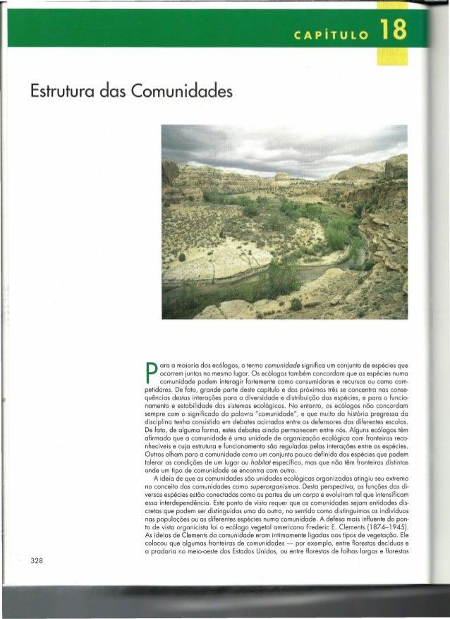 CAPíTULO  18  Estrutura das Comunidades  P  ara a maioria dos ecólogos, o termo comunidade significa um conjunto de espéci...