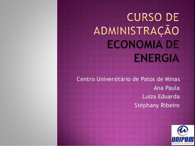 Centro Universitário de Patos de Minas Ana Paula Luiza Eduarda Stéphany Ribeiro