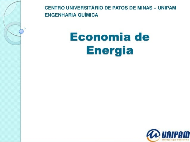 CENTRO UNIVERSITÁRIO DE PATOS DE MINAS – UNIPAM ENGENHARIA QUÍMICA  Economia de Energia