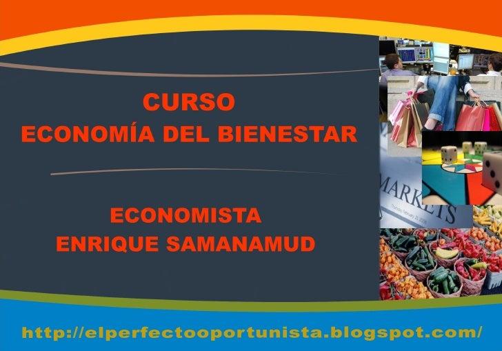 ESCUELA DE NEGOCIOS       FACULTAD DE ECONOMÍA       LECCIÓN N° 1Curso       : Economía del BienestarTema        : El Inte...