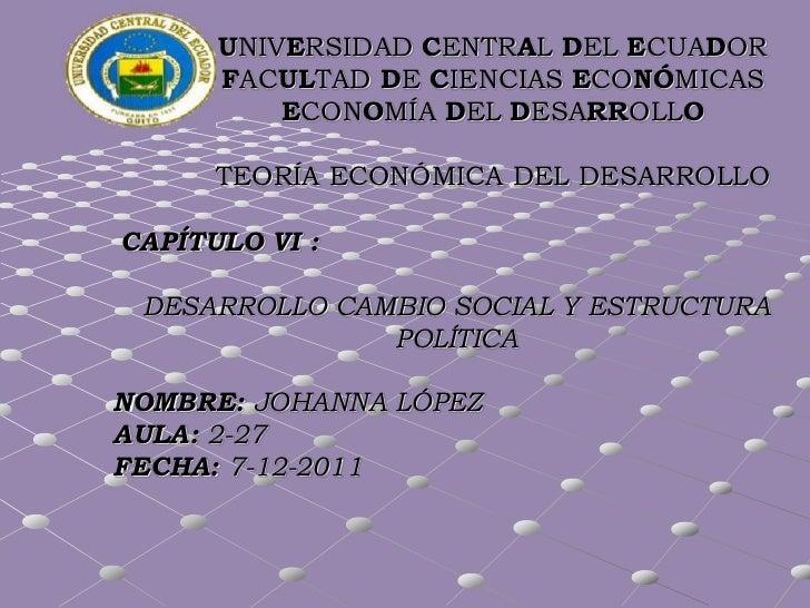 UNIVERSIDAD CENTRAL DEL ECUADOR      FACULTAD DE CIENCIAS ECONÓMICAS          ECONOMÍA DEL DESARROLLO      TEORÍA ECONÓMIC...