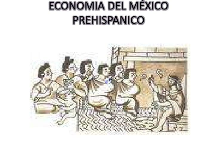 ECONOMIA DEL MÉXICO PREHISPANICO<br />