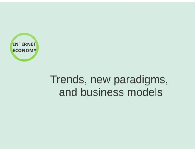 INTERNET ECONOMY  Trends,  new paradigms,  and business models