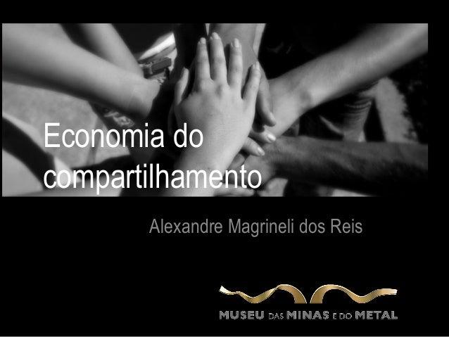 Economia docompartilhamento       Alexandre Magrineli dos Reis