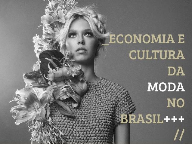 _ECONOMIA E CULTURA DA MODA NO BRASIL+++ //