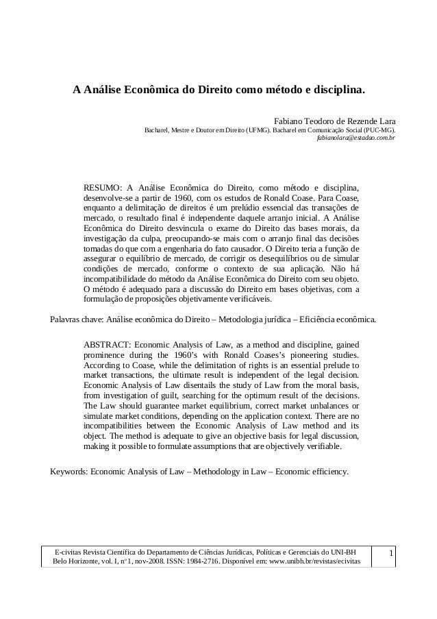 A Análise Econômica do Direito como método e disciplina. Fabiano Teodoro de Rezende Lara Bacharel, Mestre e Doutor em Dire...