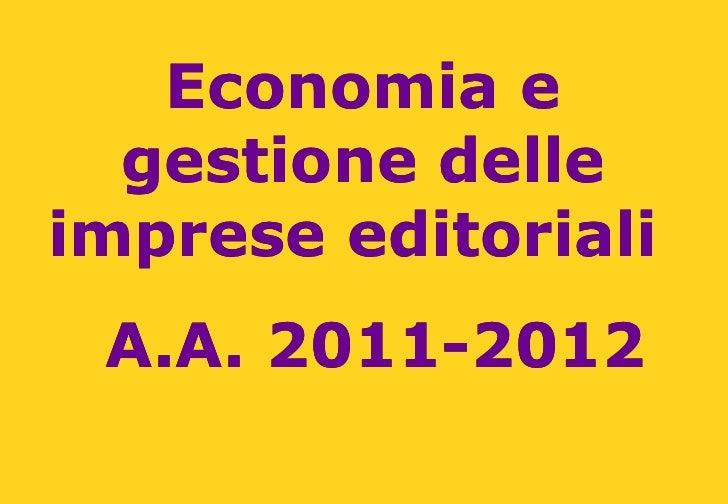 Economia e  gestione delleimprese editoriali A.A. 2011-2012