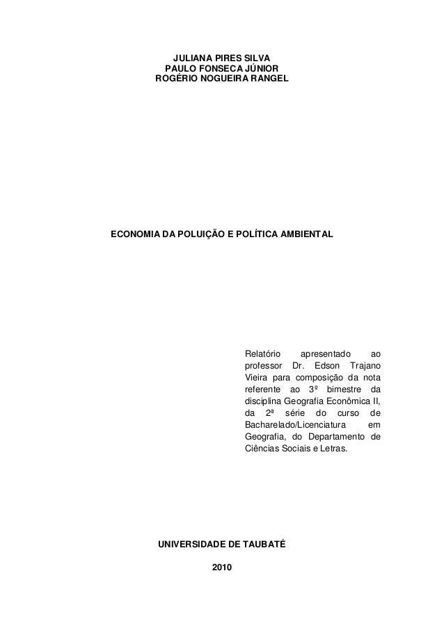 JULIANA PIRES SILVA         PAULO FONSECA JÚNIOR        ROGÉRIO NOGUEIRA RANGELECONOMIA DA POLUIÇÃO E POLÍTICA AMBIENTAL  ...