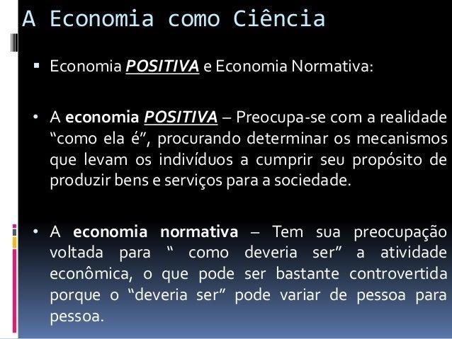 Os Problemas de Natureza Econômica  O problema fundamental da economia: • Em razão da própria natureza do ser humano, sua...