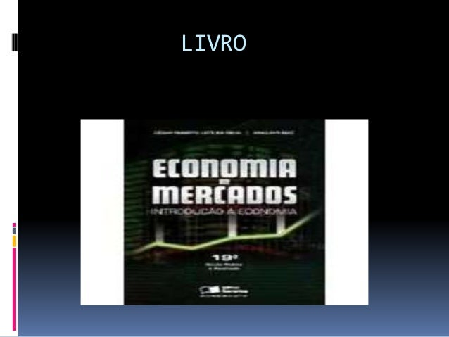 O que é economia?  Economia é uma ciência que estuda os processos deprodução, distribuição, acumulação e consum o de bens...