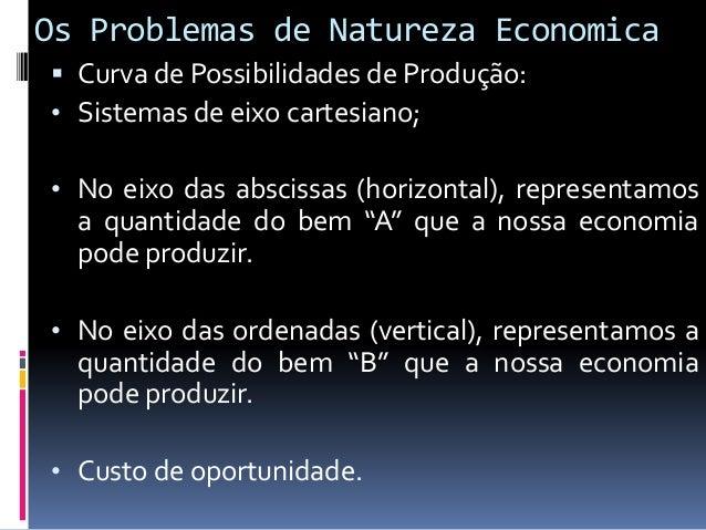 • A linha que une os pontos P e Q é denominada curva de possibilidades, ela indica as diferentes quantidades dos dois bens...