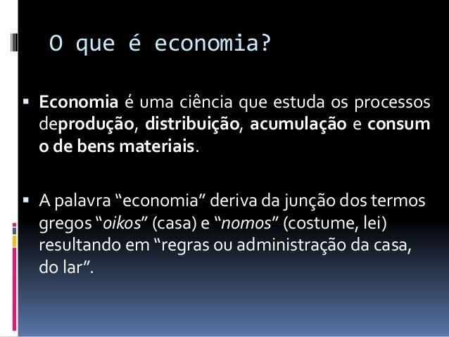 O que é economia?  Escassez de recursos sugere a idéia de que os recursos materiais são limitados e que não é possível pr...
