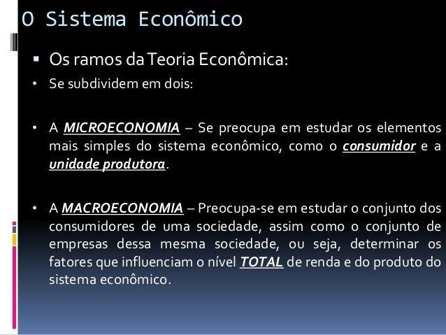 O Sistema Econômico  A Evolução do Sistema Econômico Brasileiro: • Brasil colônia – Setor Primário = Menos Desenvolvido •...