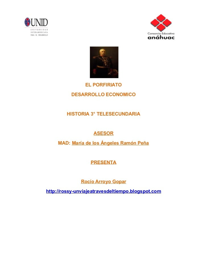 EL PORFIRIATO          DESARROLLO ECONOMICO        HISTORIA 3° TELESECUNDARIA                    ASESOR     MAD: María de ...