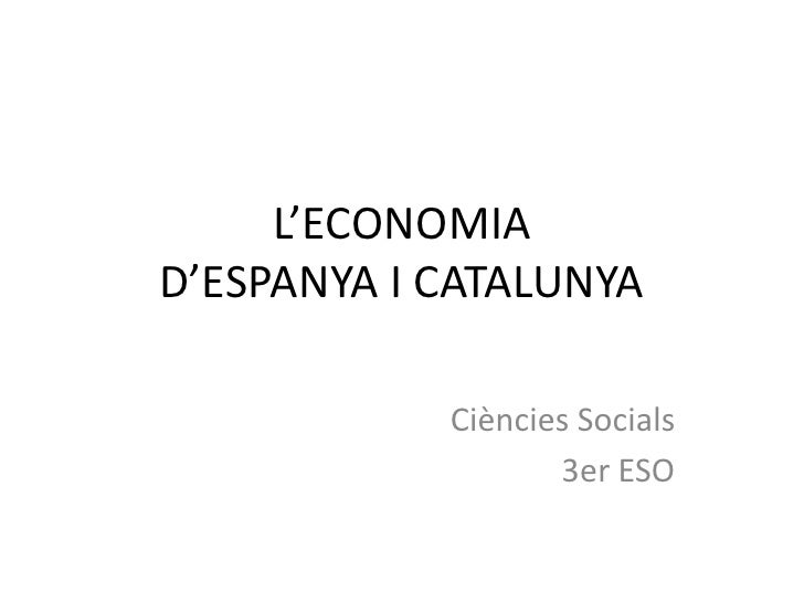 L'ECONOMIAD'ESPANYA I CATALUNYA            Ciències Socials                   3er ESO