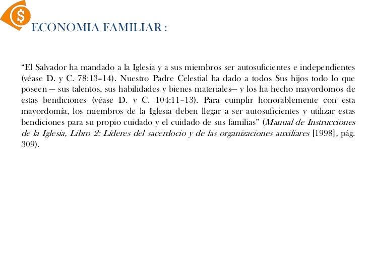"""ECONOMIA FAMILIAR :<br />""""El Salvador ha mandado a la Iglesia y a sus miembros ser autosuficientes e independientes (véase..."""
