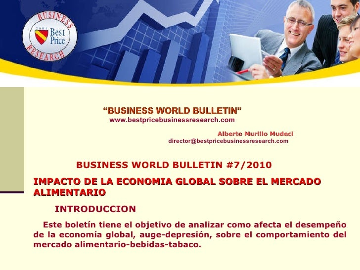 """ BUSINESS WORLD BULLETIN"" www.bestpricebusinessresearch.com   Alberto Murillo Mudeci [email_address] BUSINESS WORLD BULLE..."