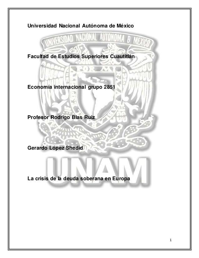 1 Universidad Nacional Autónoma de México Facultad de Estudios Superiores Cuautitlán Economía internacional grupo 2851 Pro...