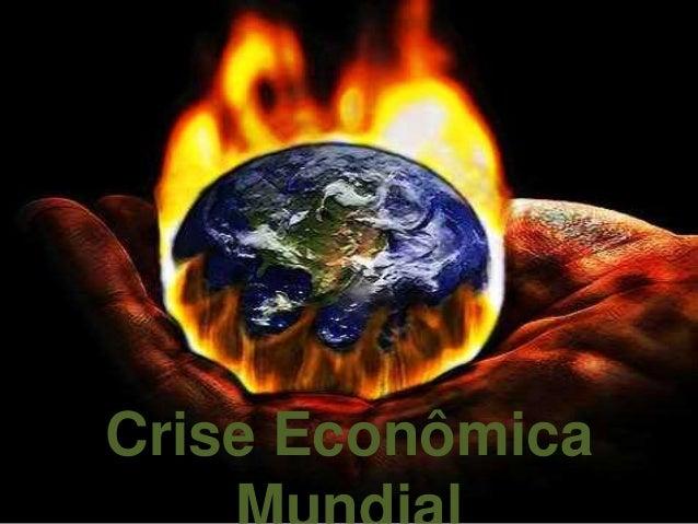 Crise Econômica  Mundial