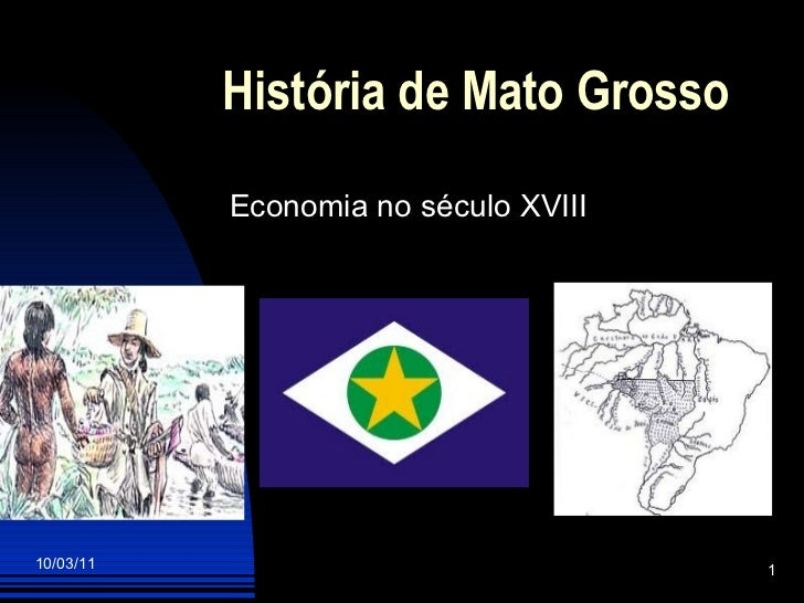 História de Mato Grosso <ul><li>Economia no século XVIII </li></ul>