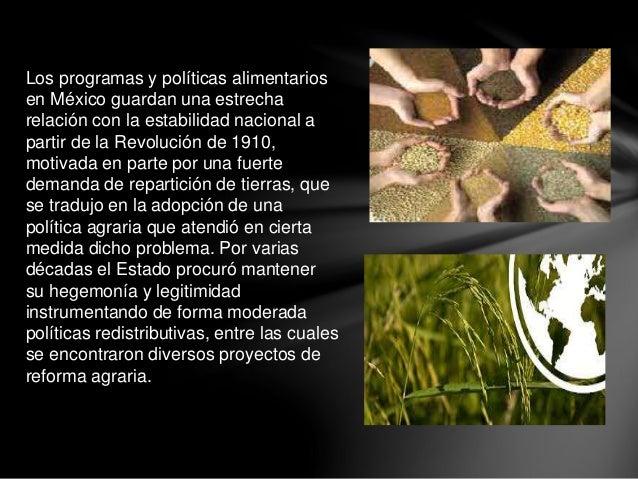 Los programas y políticas alimentarios en México guardan una estrecha relación con la estabilidad nacional a partir de la ...
