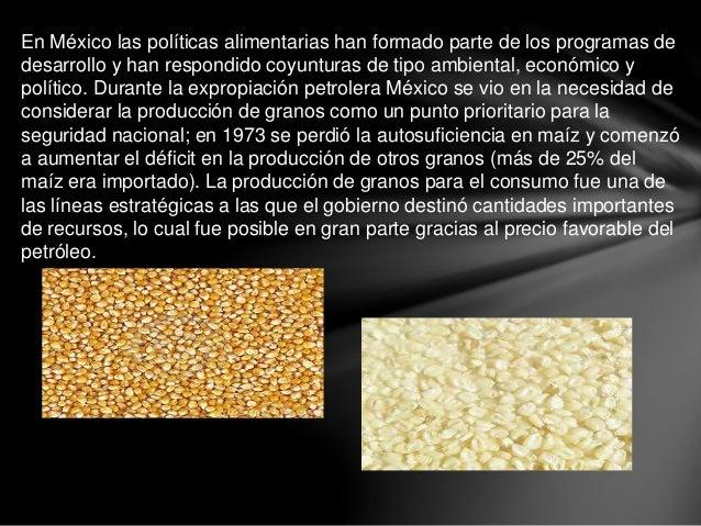 En México las políticas alimentarias han formado parte de los programas de desarrollo y han respondido coyunturas de tipo ...