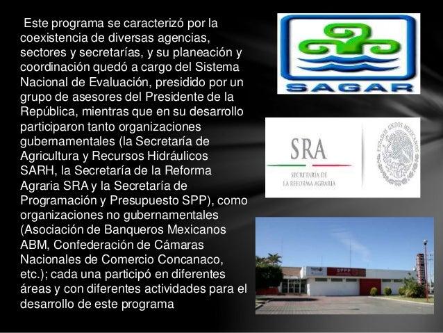 Este programa se caracterizó por la coexistencia de diversas agencias, sectores y secretarías, y su planeación y coordinac...