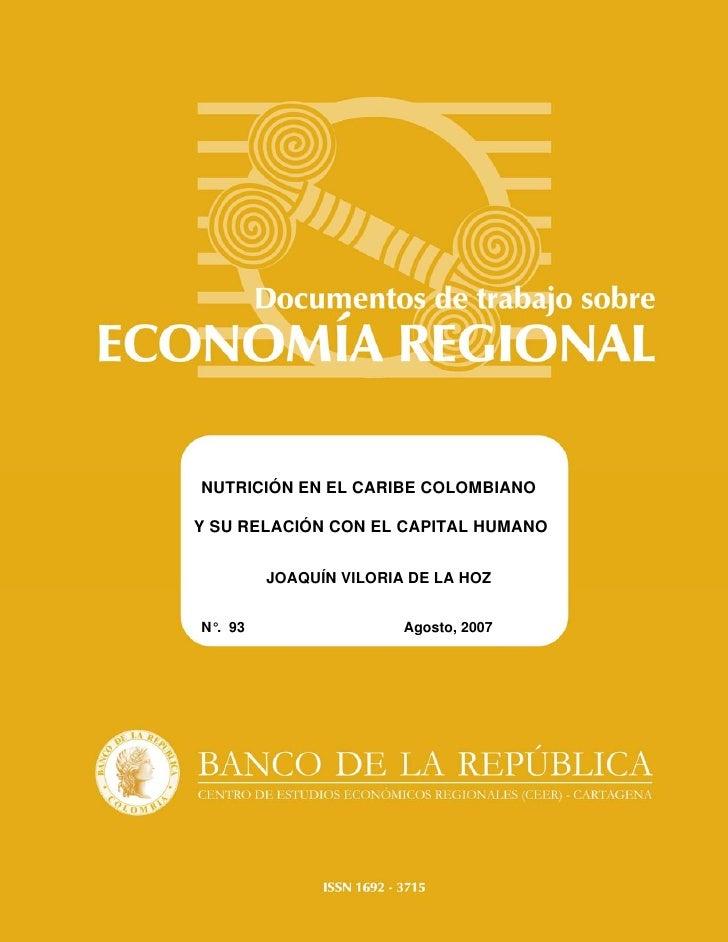 NUTRICIÓN EN EL CARIBE COLOMBIANOY SU RELACIÓN CON EL CAPITAL HUMANO         JOAQUÍN VILORIA DE LA HOZN°. 93              ...