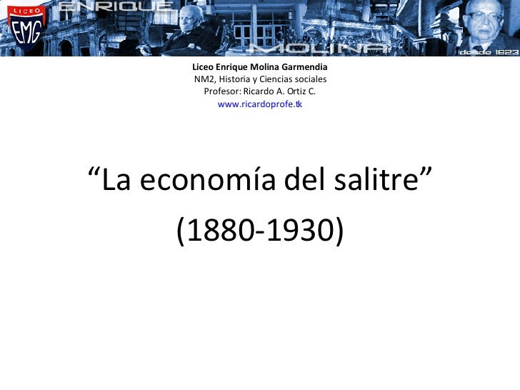 """Liceo Enrique Molina Garmendia NM2, Historia y Ciencias sociales Profesor: Ricardo A. Ortiz C. www.ricardoprofe.tk """" La ec..."""
