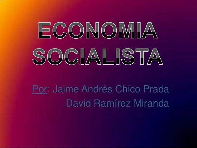 Por: Jaime Andrés Chico Prada        David Ramírez Miranda