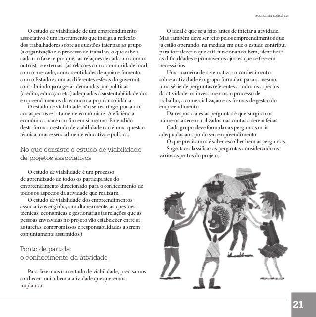 economia solidária            O estudo de viabilidade de um empreendimento                O ideal é que seja feito antes d...