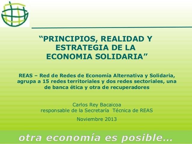 """""""PRINCIPIOS, REALIDAD Y ESTRATEGIA DE LA ECONOMIA SOLIDARIA"""" REAS – Red de Redes de Economía Alternativa y Solidaria, agru..."""