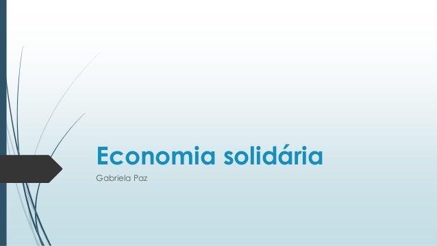 Economia solidária Gabriela Paz