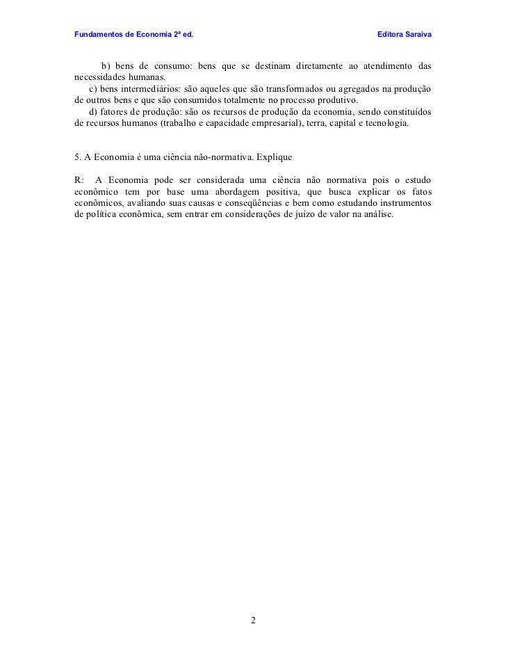 Fundamentos de Economia 2ª ed.                                           Editora Saraiva           b) bens de consumo: ben...
