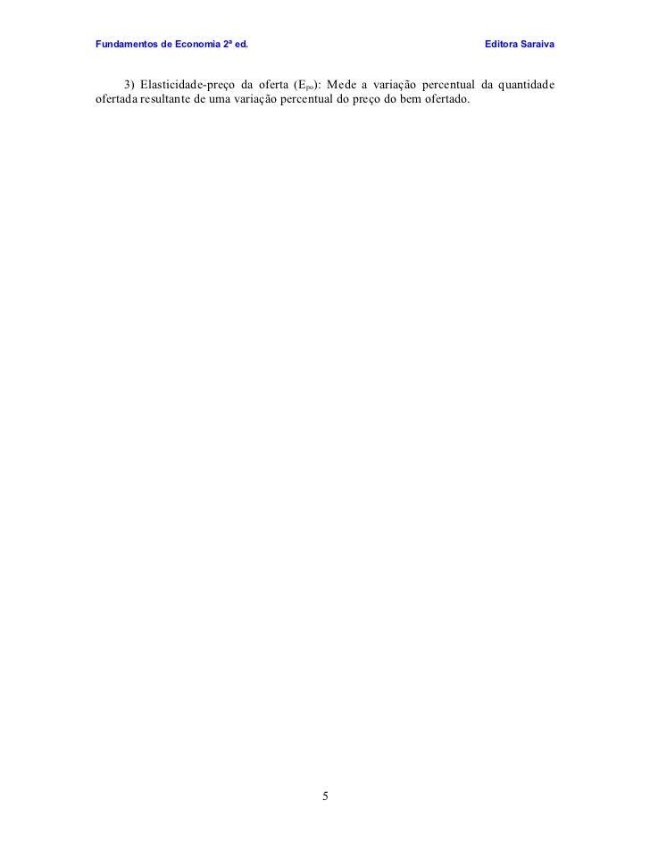 Fundamentos de Economia 2ª ed.                                          Editora Saraiva          3) Elasticidade-preço da ...