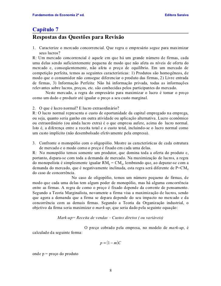 Fundamentos de Economia 2ª ed.                                               Editora Saraiva    Capítulo 7 Respostas das Q...