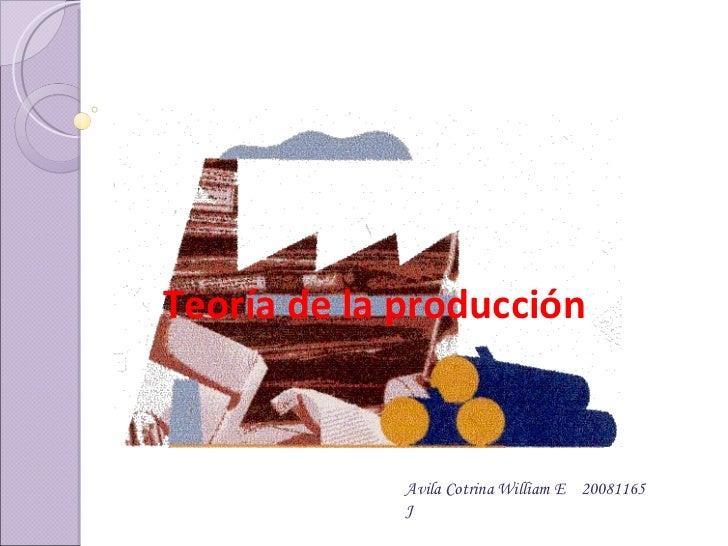 Teoría de la producción Avila Cotrina William E  20081165 J