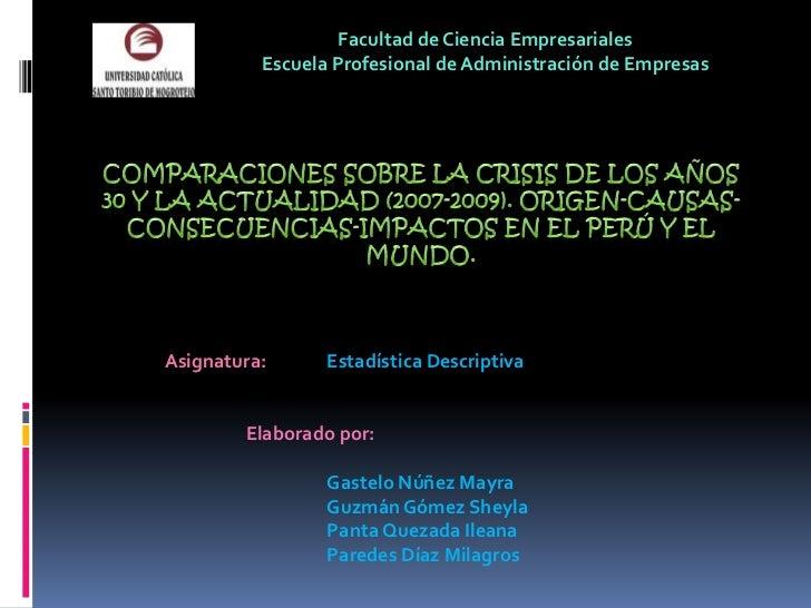 Facultad de Ciencia Empresariales<br />Escuela Profesional de Administración de Empresas<br />COMPARACIONES SOBRE LA CRISI...