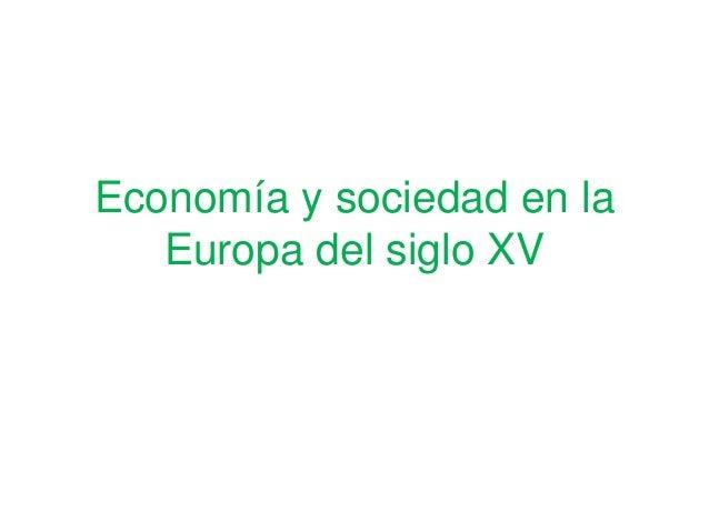 Economía y sociedad en la  Europa del siglo XV