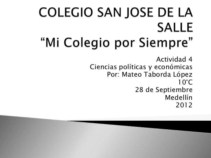 Actividad 4Ciencias políticas y económicas     Por: Mateo Taborda López                             10°C               28 ...