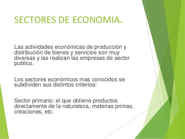 Sector terciario: también es considerado como sector de servicios ya que no produce bienes, sino servicios. Sector transp...
